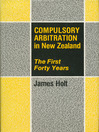 Compulsory Arbitration in New Zealand (eBook): The First Forty Years