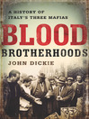 Blood Brotherhoods (eBook): A History of Italy's Three Mafias