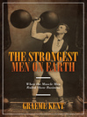 The Strongest Men on Earth (eBook): When the Muscle Men Ruled Show Business
