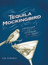 Tequila Mockingbird (eBook): Cocktails with a Literary Twist