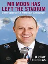 Mr Moon Has Left the Stadium (eBook): Confessions of a Matchday Announcer