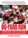 The 80-Yard Run (eBook): A Twenty-Week, Coast-to-Coast Quest for the Heart of High School Football