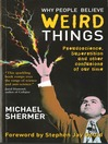 Why People Believe Weird Things (eBook): Pseudoscience, Superstition and Other Confusions of Our Time