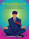 The Dream Walkers Guide (eBook): The Advanced A-Z Guide to the Virtual World of Our Dreams