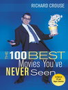 The 100 Best Movies You've Never Seen (eBook)