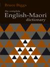 The Complete English-Maori Dictionary (eBook)