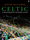 Celtic (eBook): A Biography In Nine Lives