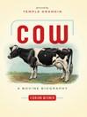 Cow (eBook): A Bovine Biography