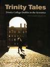 Trinity Tales (eBook): Trinity College Dublin In the Seventies