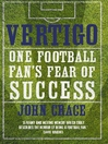 Vertigo (eBook): One Football Fan's Fear of Success