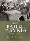 The Battle for Syria, 1918-1920 (eBook)
