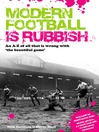 Modern Football is Rubbish (eBook): An A to Z of All that is Wrong with 'The Beautiful Game'
