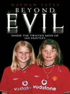 Beyond Evil (eBook): Inside the Twisted Mind of Ian Huntley