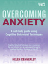 Overcoming Anxiety (eBook): A Self-Help Guide Using Cognitive Behavioral Techniques