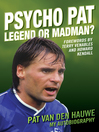 Psycho Pat (eBook): The Autobiography of Pat Van den Hauwe