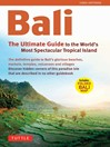 Bali (eBook): The Ultimate Guide to the World's Most Spectacular Tropical Island