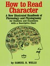 How to Read Character (eBook): A New Illustrated Handbook of Phrenology and Physiognomy for Students and Examiners with a Descriptive Chart