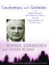 Conversations with Gorbachev (eBook): On Perestroika, the Prague Spring, and the Crossroads of Socialism