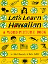 Let's Learn Hawaiian (eBook): A Word-Picture Book