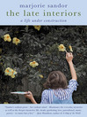 The Late Interiors (eBook): A Life Under Construction