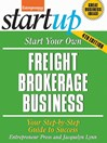 Start Your Own Freight Brokerage Business (eBook): Your Step-By-Step Guide to Success