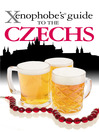 The Xenophobe's Guide to the Czechs (eBook)