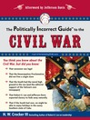 The Politically Incorrect Guide<sup>TM</sup> to the Civil War (eBook)