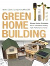 Green Home Building (eBook): Money-Saving Strategies for an Affordable, Healthy, High-Performance Home