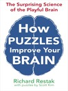 How Puzzles Improve Your Brain (eBook): The Surprising Science of the Playful Brain