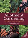 Allotment Gardening (eBook): An Organic Guide for Beginners