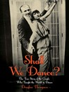 Shall We Dance? the True Story of the Couple Who Taught the World to Dance (eBook)