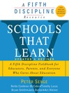 Schools That Learn (updated and revised) (eBook): A Fifth Discipline Fieldbook for Educators, Parents, and Everyone Who Cares About Education
