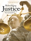 Rebuilding Justice (eBook): Civil Courts in Jeopardy and Why You Should Care