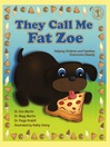 They Call Me Fat Zoe (eBook): Helping Children and Families Overcome Obesity