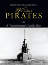 We Were Pirates (eBook): A Torpedoman's Pacific War