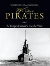We Were Pirates (eBook): A Torpedoman's Pacific War