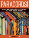 Paracord! (eBook): How to Make the Best Bracelets, Lanyards, Key Chains, Buckles, and More