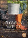 Plowing with Pigs and Other Creative, Low-Budget Homesteading Solutions (eBook)