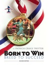 Born to Win, Breed to Succeed (eBook)