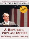 A Republic, Not an Empire (eBook): Reclaiming America's Destiny