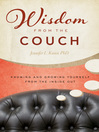 Wisdom from the Couch (eBook): Knowing and Growing Yourself from the Inside Out
