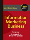 Information Marketing Business (eBook): Entrepreneur's Step-by-Step Startup Guide