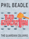 Bad Education (eBook): The Guardian Columns
