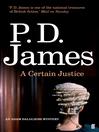 A Certain Justice (eBook): Inspector Adam Dalgliesh Series, Book 10