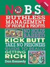 No B.S. Ruthless Management of People and Profits (eBook): No Holds Barred Kick Butt Take No Prisoners Guide to Really Getting Rich