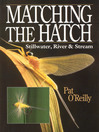 Matching the Hatch (eBook): Stillwater, River and Stream