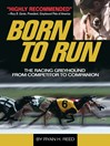 The Born to Run (eBook): Racing Greyhound, from Competitor to Companion