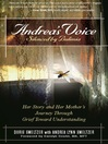 Andrea's Voice (eBook): Silenced by Bulimia: Her Story and Her Mother's Journey Through Grief Toward Understanding
