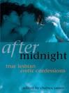After Midnight (eBook): True Lesbian Erotic Confessions