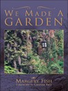 We Made a Garden (eBook)